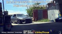 BADD Launch Control 3 Pre-Video/Interviews